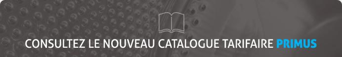 CONSULTEZ LE NOUVEAU CATALOGUE TARIFAIRE PRIMUS