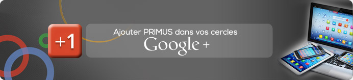 Ajouter PRIMUS dans vos cercles Google+