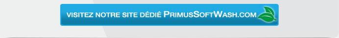 Visitez notre site dédié PrimusSoftWash.com >