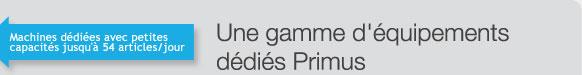 Une gamme d'équipements dédiés Primus