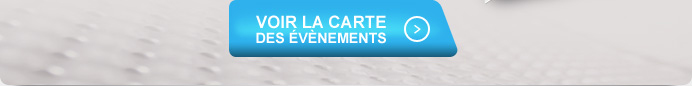 VOIR LA CARTE DES ÉVÈNEMENTS >